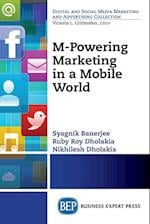M-Powering Marketing in a Mobile World