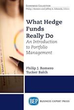 What Hedge Funds Really Do: An Introduction to Portfolio Management af Tucker Balch, Philip J. Romero
