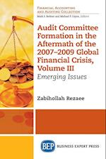 Audit Committee Formation in the Aftermath of the 2007-2009 Global Financial Crisis, Volume III