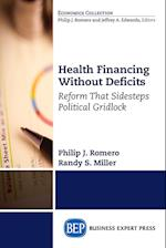 Health Financing Without Deficits af Philip J. Romero, Randy S. Miller
