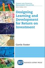 Designing Learning and Development for Return on Investment