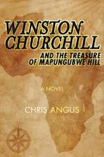 Winston Churchill and the Treasure of Mapungubwe Hill af Chris Angus