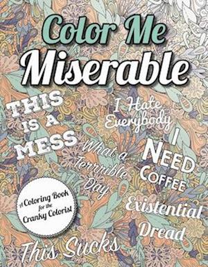 Bog, paperback Color Me Miserable af Racehorse Publishing