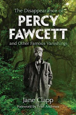 Bog, paperback The Disappearance of Percy Fawcett and Other Famous Vanishings af Jane Clapp