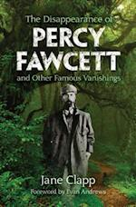 Disappearance of Percy Fawcett and Other Famous Vanishings af Jane Clapp, Evan Andrews
