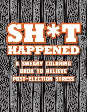 Bog, paperback Shit Happened af Racehorse Publishing