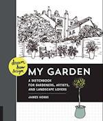 Dream, Draw, Design My Garden af James Hobbs