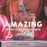 The Amazing (Mostly) Edible Science Cookbook