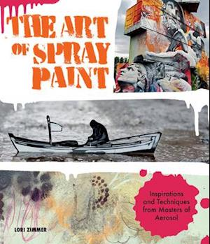 Bog, paperback The Art of Spray Paint af Lori Zimmer