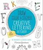 Draw, Color, and Sticker Creative Lettering Sketchbook (Draw Color and Sticker)