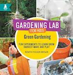 Green Gardening (Gardening Lab for Kids)