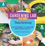 Theme Gardening (Gardening Lab for Kids)
