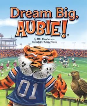 Bog, hardback Dream Big, Aubie! af Deborah Henderson
