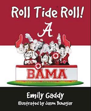 Bog, hardback Roll Tide Roll af Emily Gaddy