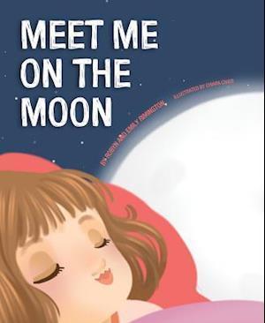 Bog, hardback Meet Me on the Moon af Emily Rimington, Robyn Rimington