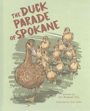 Bog, hardback The Duck Parade of Spokane af Keri Lightner-Ems