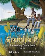 Stir-Fry and Grandpa P
