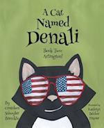A Cat Named Denali, Book Two (Cat Named Denali)