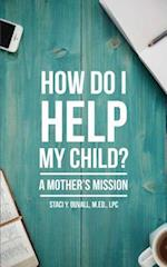 How Do I Help My Child