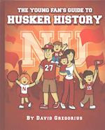 The Young Fan's Guide to Husker History
