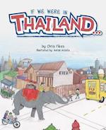 If We Were in Thailand