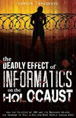 The Deadly Effect of Informatics on the Holocaust af Andrew Targowski