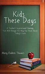 Kids These Days (Hardcover) af Mary Endres Thomas
