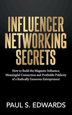 Influencer Networking Secrets