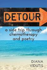 Detour: A Side Trip Through Chemotherapy and Poetry