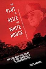 The Plot to Seize the White House af Jules Archer