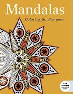 Mandalas: Coloring for Everyone (Creative Stress Relieving Adult Coloring Book Series)