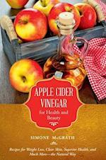 Apple Cider Vinegar for Health and Beauty af Simone Mcgrath