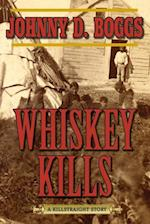 Whiskey Kills af Johnny D. Boggs