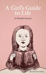 A Girl's Guide to Life af Michelle Herman