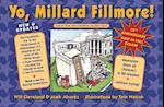 Yo Millard Fillmore! (and All Those Other Presidents You Don't Know)