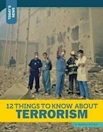 12 Things to Know About Terrorism (Todays News)