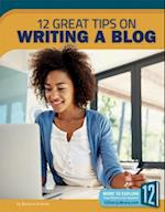 12 Great Tips on Writing a Blog (Great Tips on Writing)