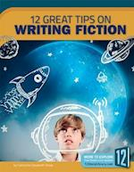 12 Great Tips on Writing Fiction (Great Tips on Writing)