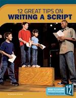 12 Great Tips on Writing a Script (Great Tips on Writing)