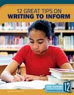 12 Great Tips on Writing to Inform (Great Tips on Writing)