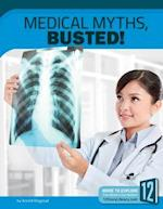 Medical Myths, Busted! (Science Myths Busted)