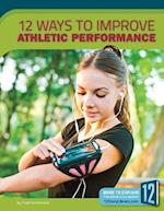 12 Ways to Improve Athletic Performance (Healthy Living)