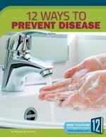 12 Ways to Prevent Disease (Healthy Living)