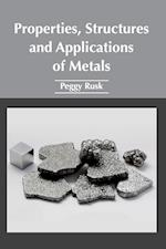 Properties, Structures and Applications of Metals