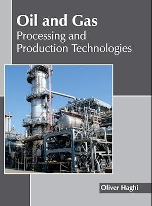 Oil and Gas: Processing and Production Technologies
