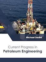 Current Progress in Petroleum Engineering
