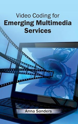 Video Coding for Emerging Multimedia Services