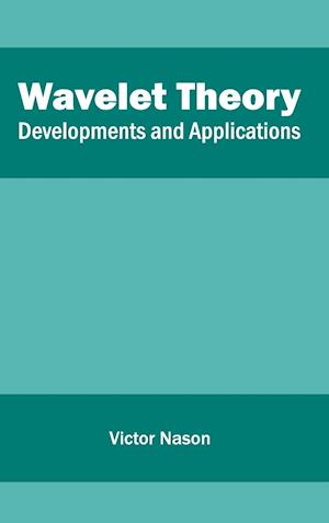 Bog, hardback Wavelet Theory: Developments and Applications