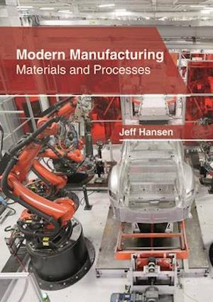 Modern Manufacturing: Materials and Processes