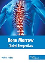 Bone Marrow: Clinical Perspectives